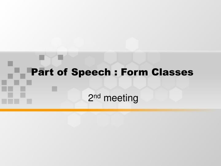 Part of speech form classes