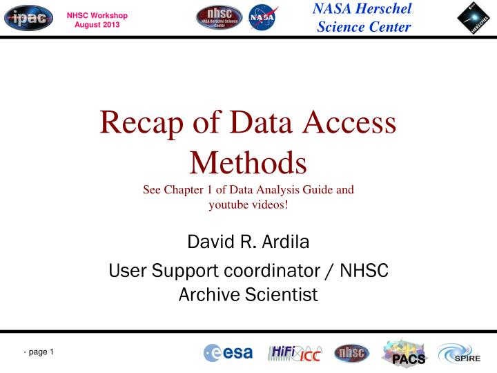 Recap of data access methods see chapter 1 of data analysis guide and youtube videos