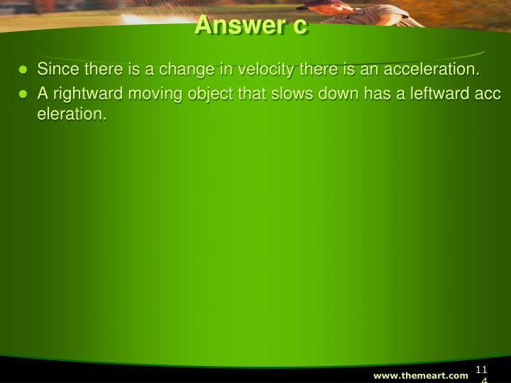 Answer c