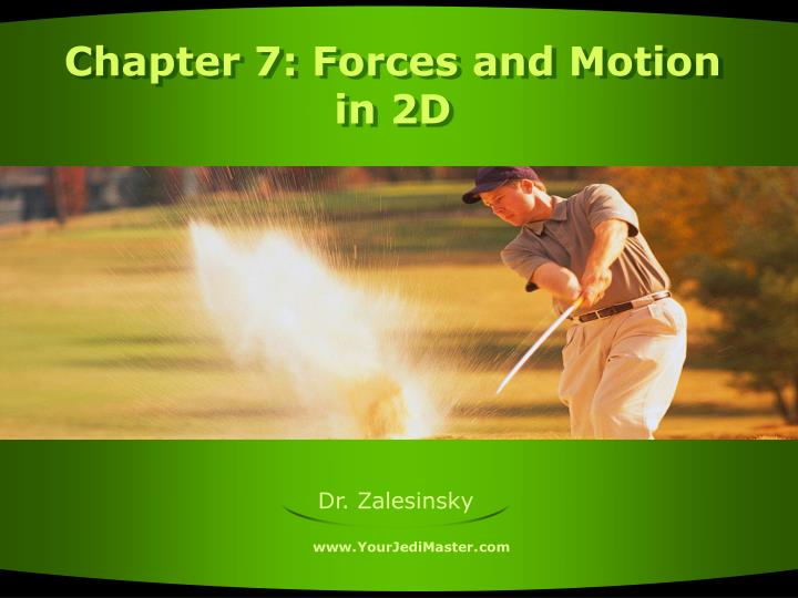 Chapter 7: Forces and Motion in 2D