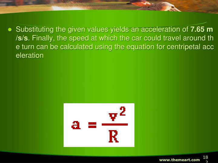 Substituting the given values yields an acceleration of