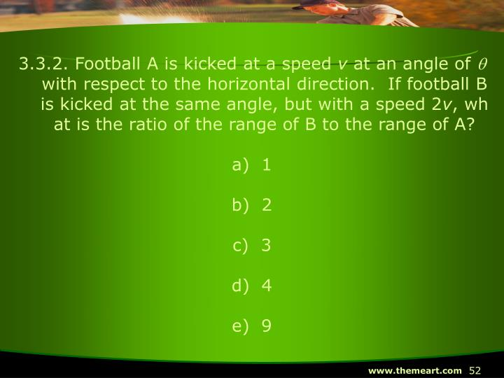3.3.2. Football A is kicked at a speed