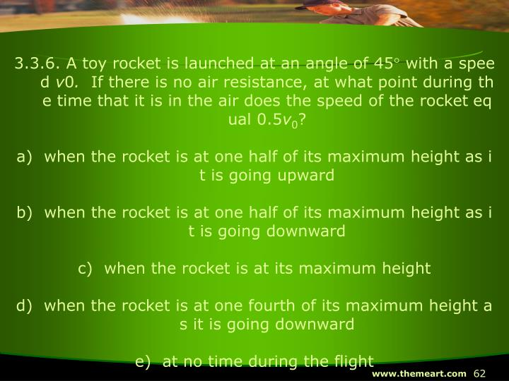3.3.6. A toy rocket is launched at an angle of 45