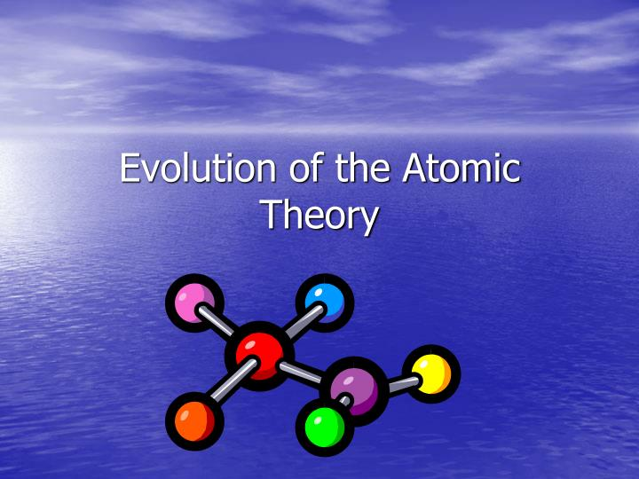 evolution of the atomic theory