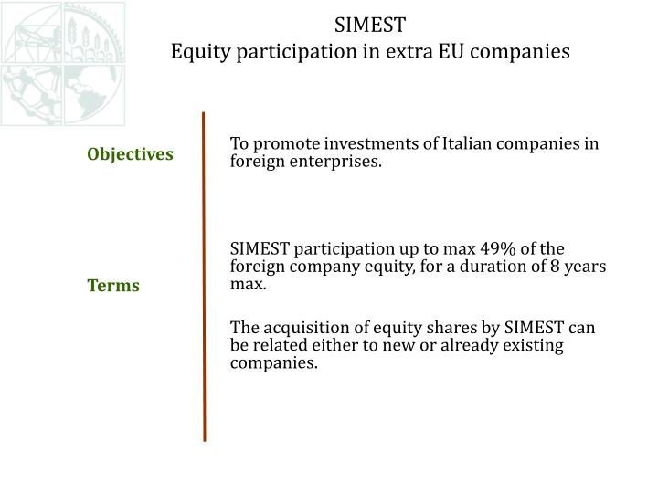 To promote investments of Italian companies in foreign enterprises.