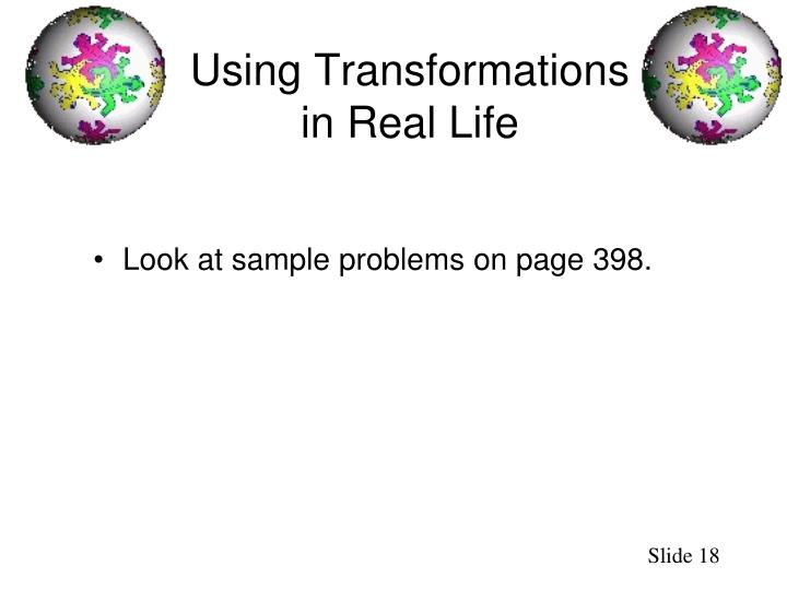 Using Transformations in Real Life