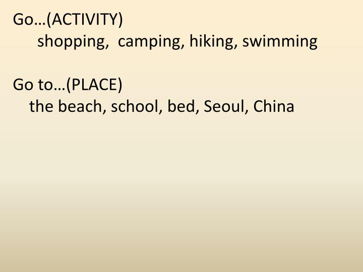 Go…(ACTIVITY)