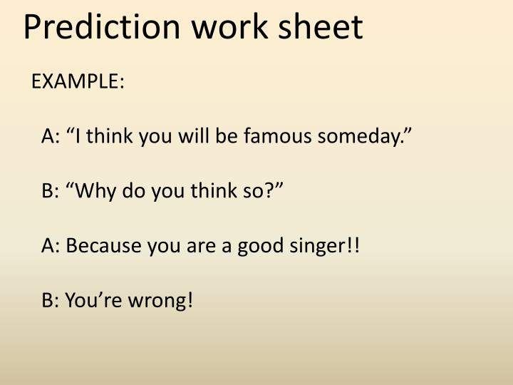 Prediction work sheet
