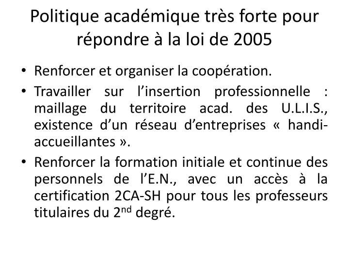 Politique académique très forte pour répondre à la loi de 2005
