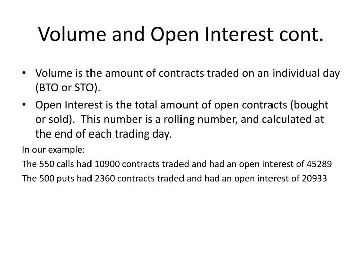 Volume and Open Interest cont.