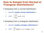 how to sample from normal or triangular distributions