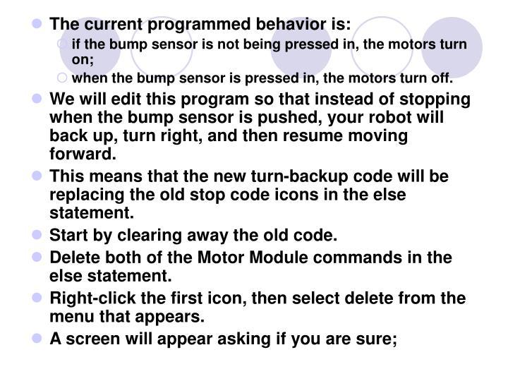 The current programmed behavior is: