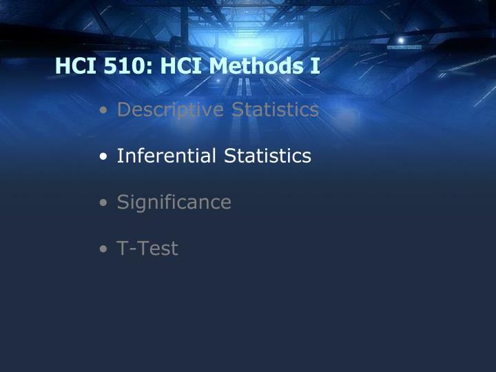 HCI 510: HCI Methods I
