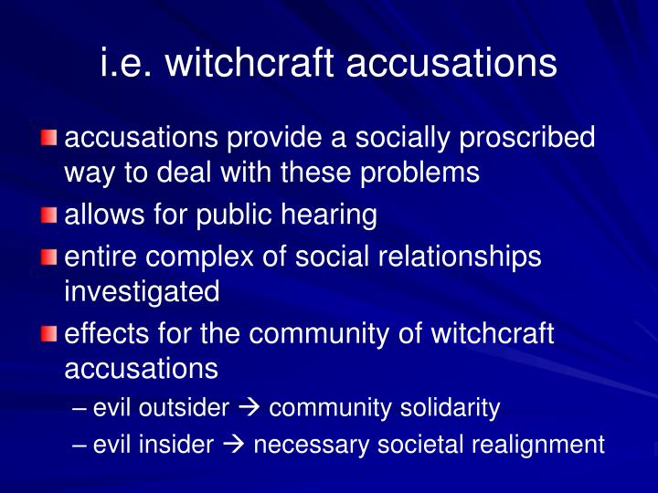 i.e. witchcraft accusations
