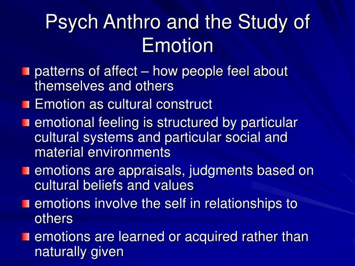 Psych Anthro and the Study of Emotion