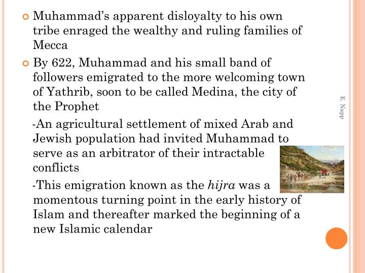 Muhammad's apparent disloyalty to his own tribe enraged the wealthy and ruling families of Mecca