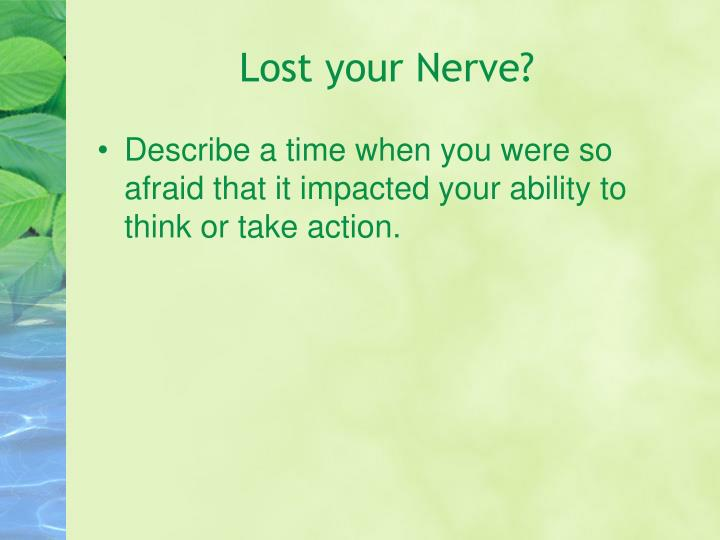 Lost your Nerve?