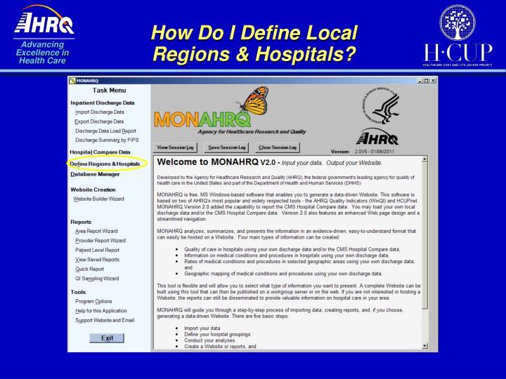 How Do I Define Local Regions & Hospitals?