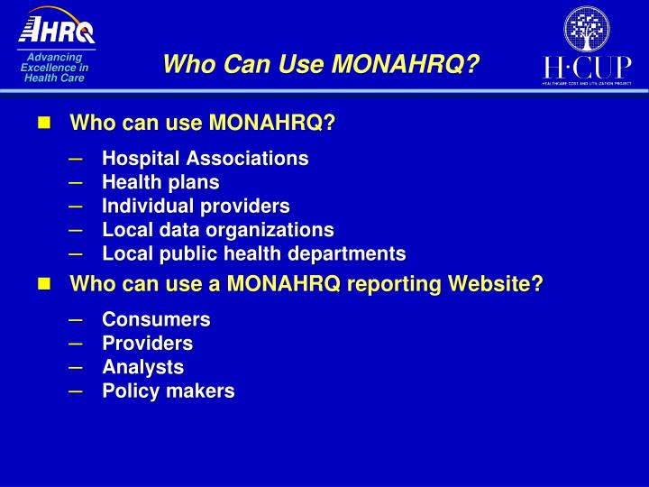 Who Can Use MONAHRQ?