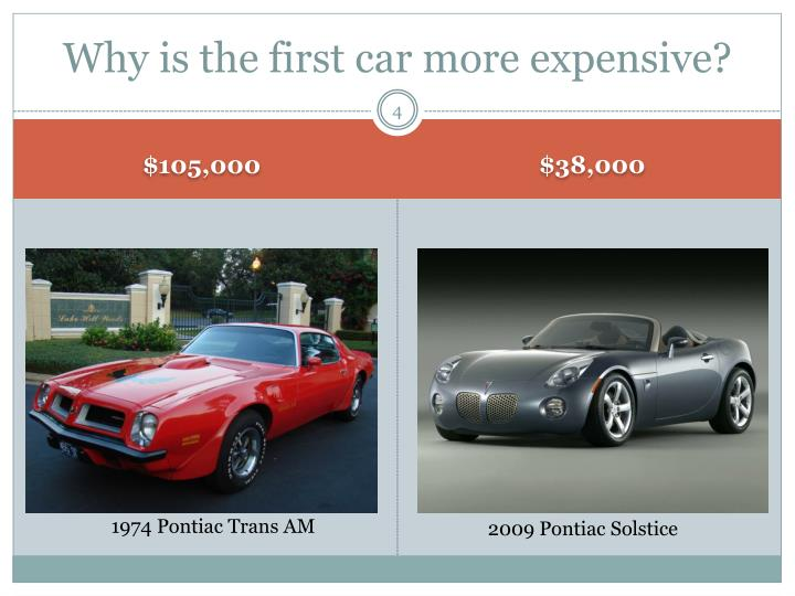 Why is the first car more expensive?