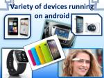 variety of devices running on android