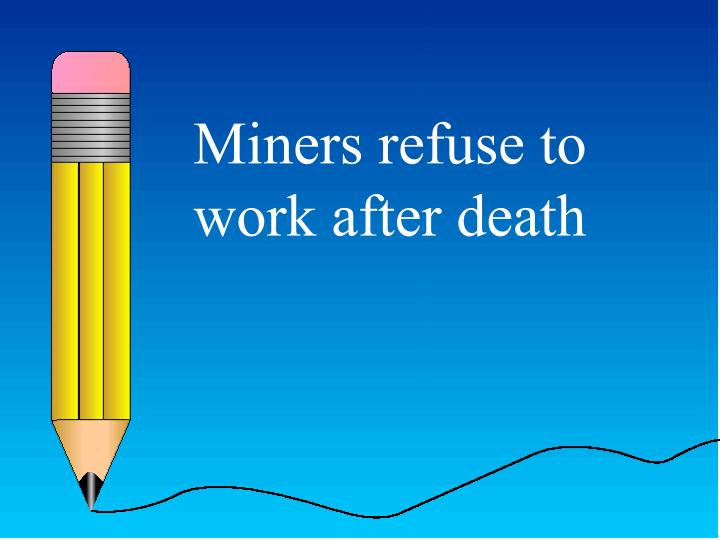 Miners refuse to work after death