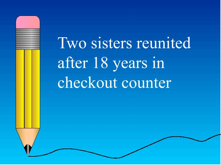 Two sisters reunited after 18 years in checkout counter