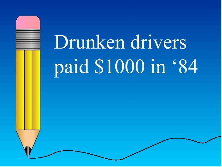 Drunken drivers paid $1000 in '84