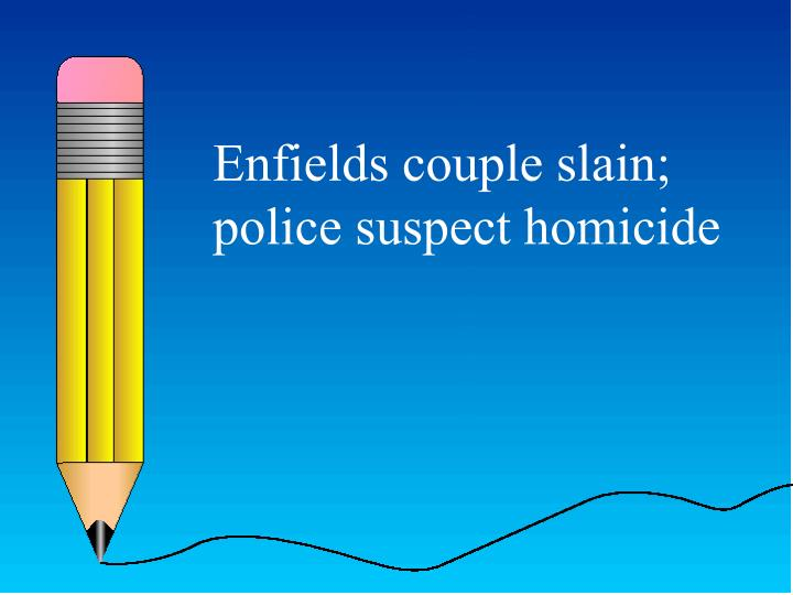 Enfields couple slain; police suspect homicide