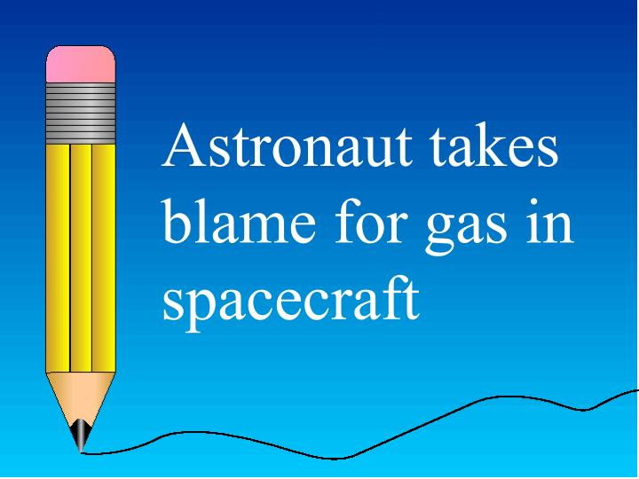 Astronaut takes blame for gas in spacecraft
