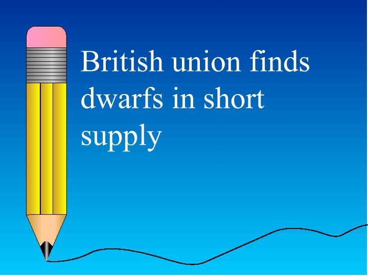 British union finds dwarfs in short supply
