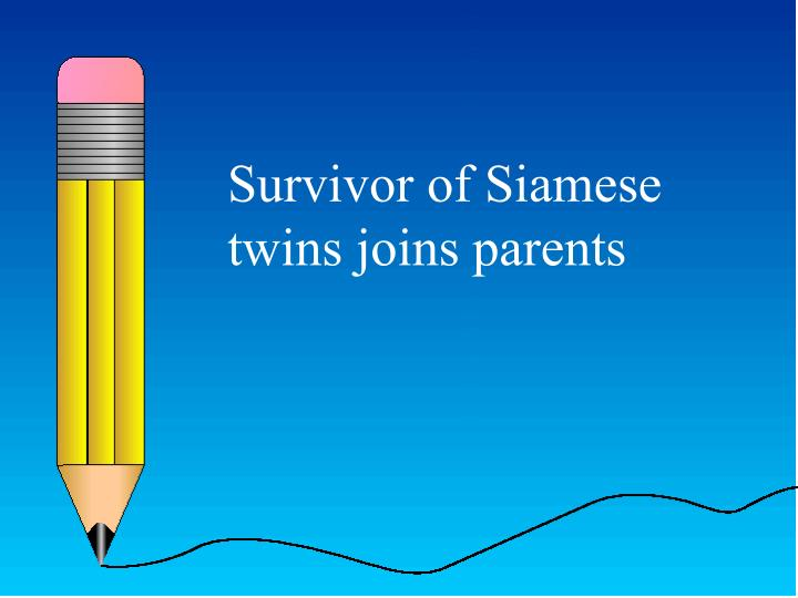Survivor of Siamese twins joins parents