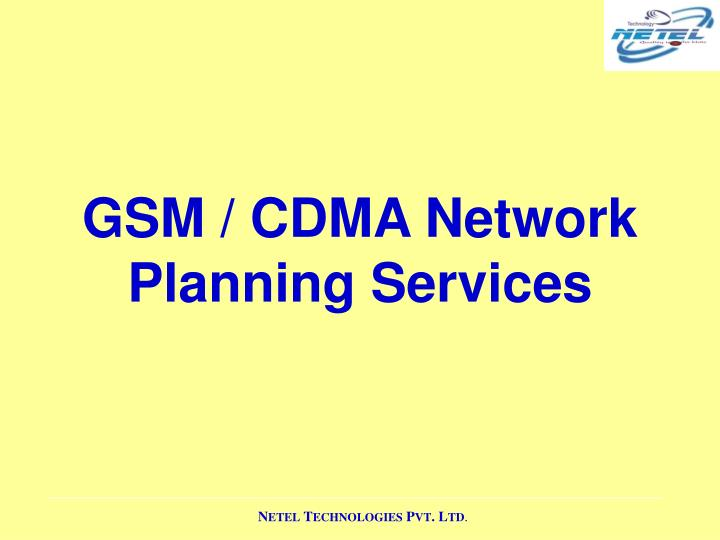 GSM / CDMA Network Planning Services