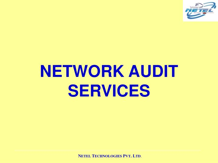 NETWORK AUDIT SERVICES