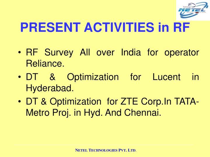 PRESENT ACTIVITIES in RF