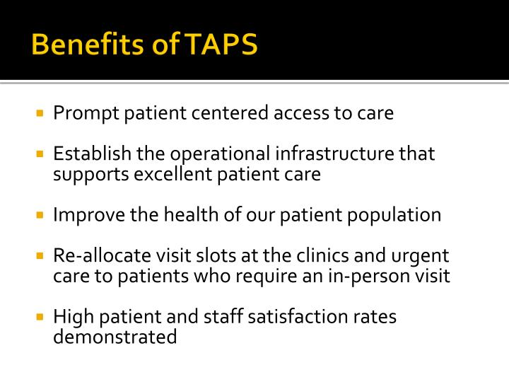 Benefits of TAPS