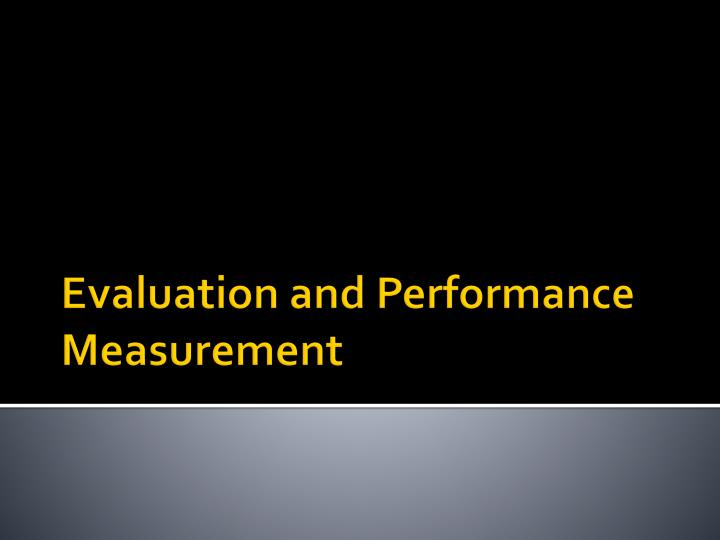 Evaluation and Performance Measurement