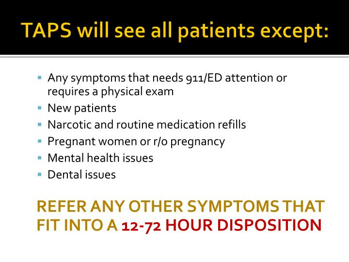 TAPS will see all patients except: