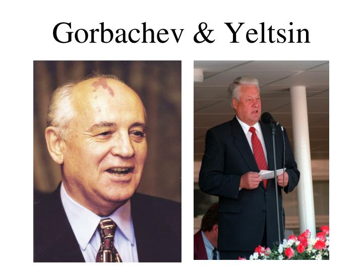 Gorbachev & Yeltsin