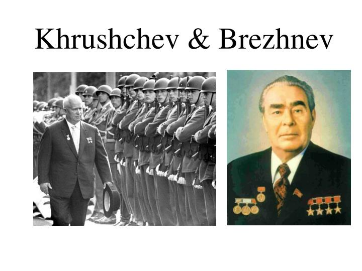 Khrushchev & Brezhnev
