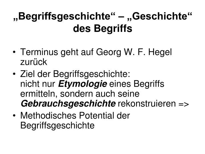 """""""Begriffsgeschichte"""" – """"Geschichte"""" des Begriffs"""