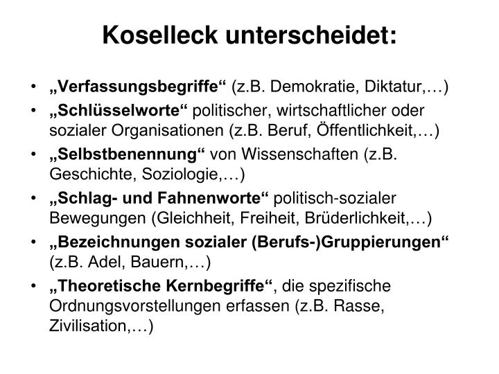 Koselleck unterscheidet: