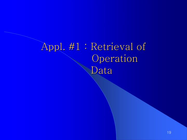 Appl. #1 : Retrieval of
