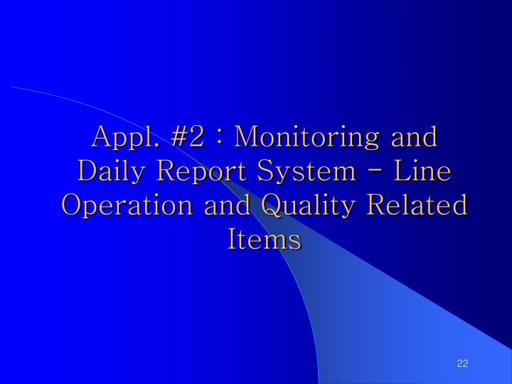 Appl. #2 : Monitoring and Daily Report System - Line Operation and Quality Related Items