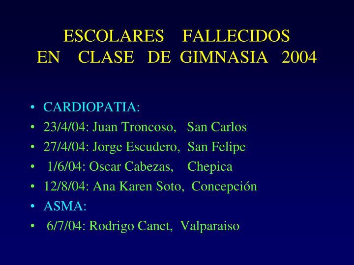 ESCOLARES    FALLECIDOS          EN    CLASE   DE  GIMNASIA   2004