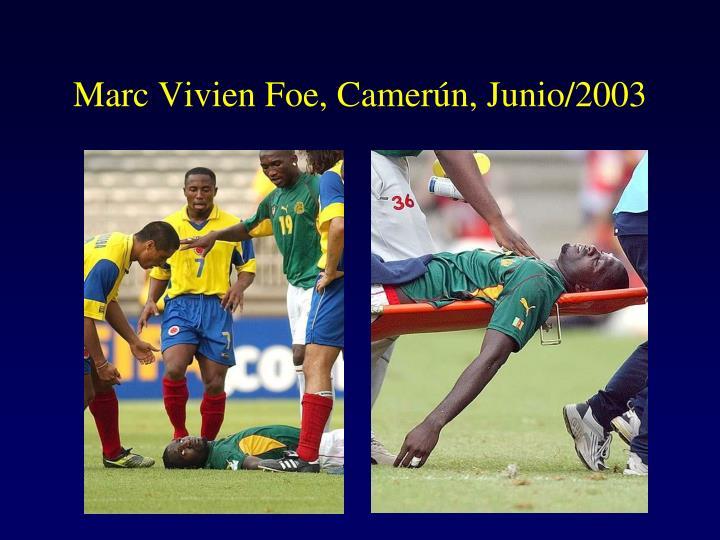 Marc Vivien Foe, Camerún, Junio/2003