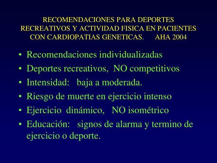 RECOMENDACIONES PARA DEPORTES RECREATIVOS Y ACTIVIDAD FISICA EN PACIENTES CON CARDIOPATIAS GENETICAS.      AHA 2004