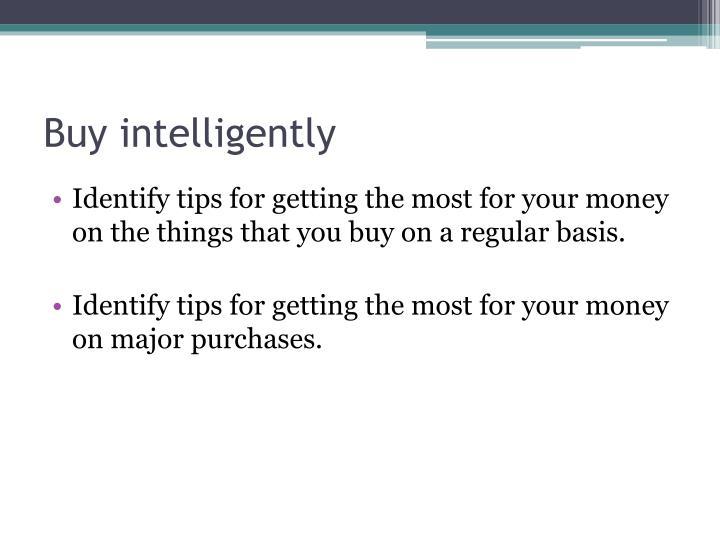 Buy intelligently