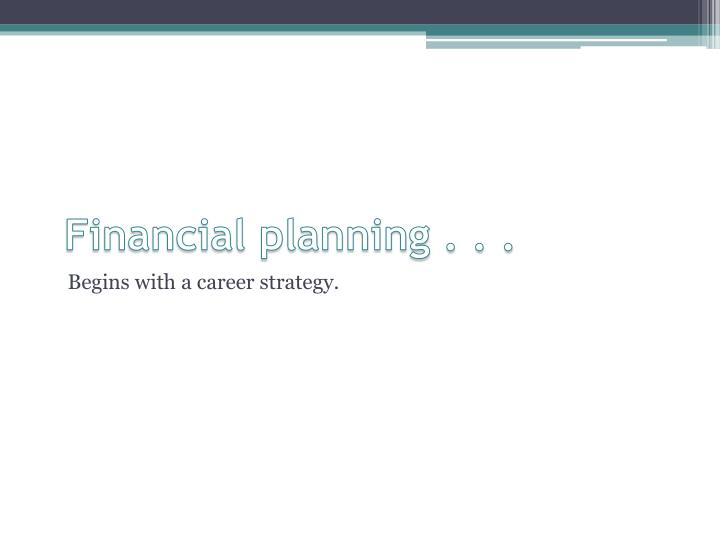 Financial planning . . .