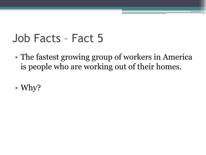 Job Facts – Fact 5